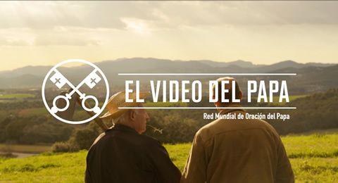 """""""El vídeo del Papa"""""""